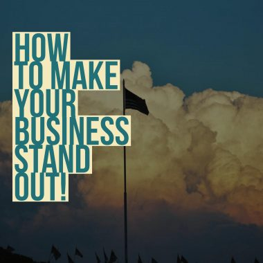 Picture reading How To Make Your Business Stand Out.