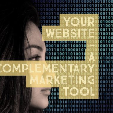 Your Website - A Complementary Marketing Tool